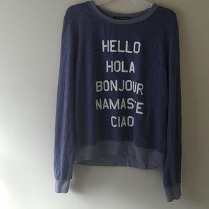 Wildfox pullover shirt.Hola, Hello